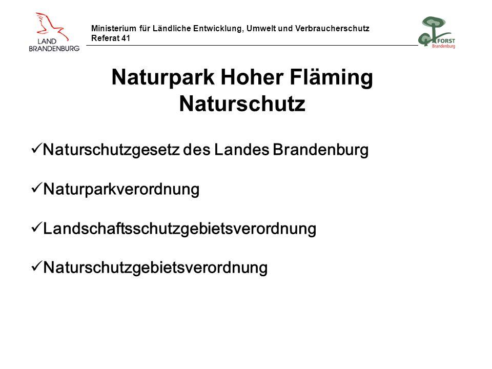 Ministerium für Ländliche Entwicklung, Umwelt und Verbraucherschutz Referat 41 Naturpark Hoher Fläming Naturschutz Naturschutzgesetz des Landes Brande