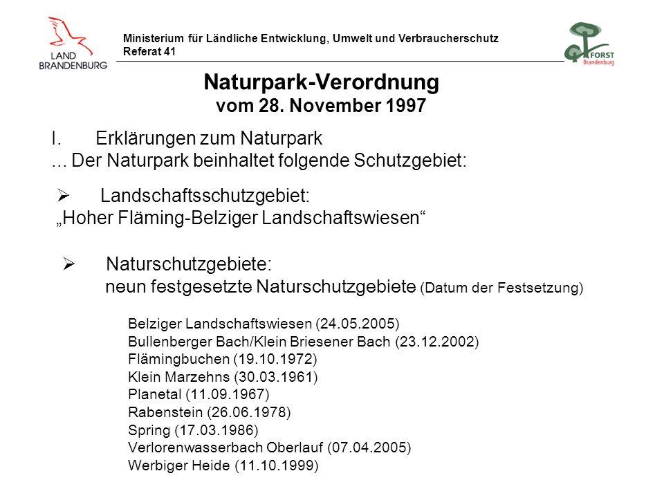 Ministerium für Ländliche Entwicklung, Umwelt und Verbraucherschutz Referat 41 Naturpark-Verordnung vom 28. November 1997 I.Erklärungen zum Naturpark.