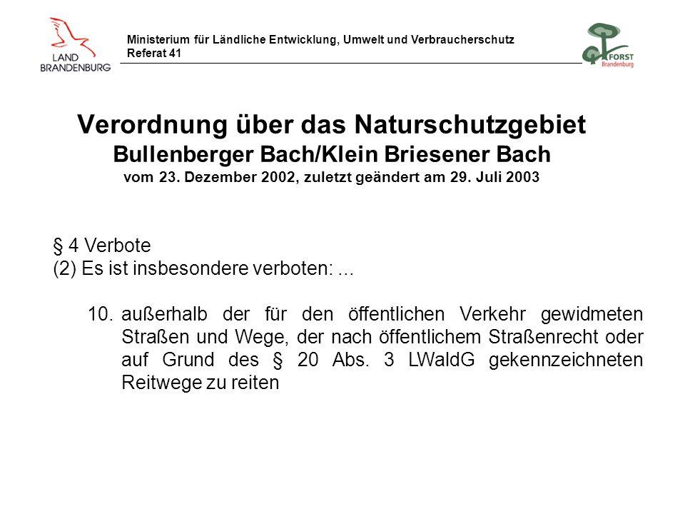 Ministerium für Ländliche Entwicklung, Umwelt und Verbraucherschutz Referat 41 Verordnung über das Naturschutzgebiet Bullenberger Bach/Klein Briesener