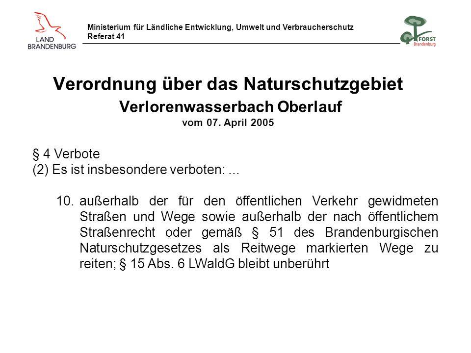 Ministerium für Ländliche Entwicklung, Umwelt und Verbraucherschutz Referat 41 Verordnung über das Naturschutzgebiet Verlorenwasserbach Oberlauf vom 0