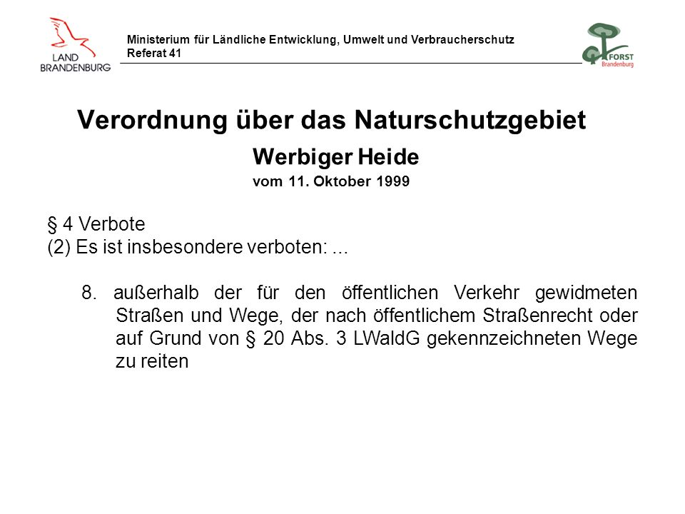 Ministerium für Ländliche Entwicklung, Umwelt und Verbraucherschutz Referat 41 Verordnung über das Naturschutzgebiet Werbiger Heide vom 11. Oktober 19