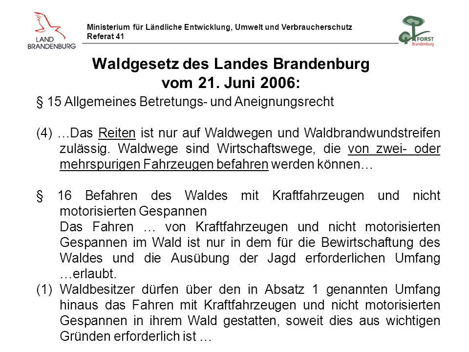 Ministerium für Ländliche Entwicklung, Umwelt und Verbraucherschutz Referat 41 Betretensrecht: Brandenburgisches Naturschutzgesetz vom 6.