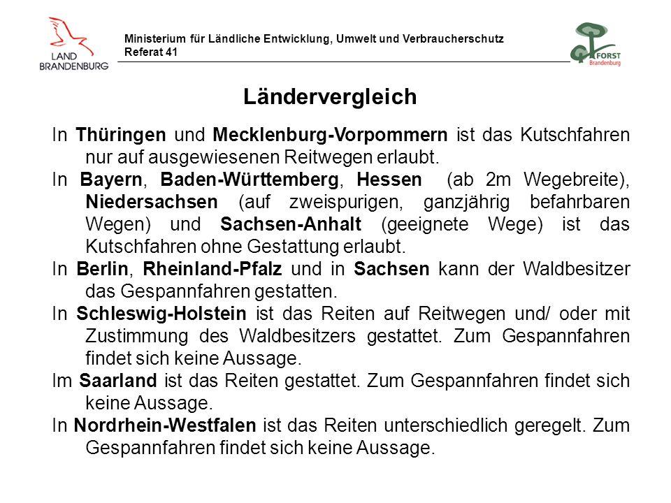 Ministerium für Ländliche Entwicklung, Umwelt und Verbraucherschutz Referat 41 Ländervergleich In Thüringen und Mecklenburg-Vorpommern ist das Kutschf