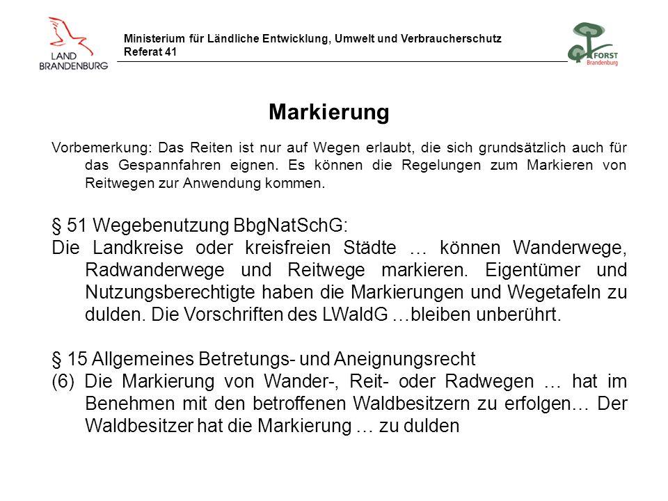Ministerium für Ländliche Entwicklung, Umwelt und Verbraucherschutz Referat 41 Sperrungen Unverschlossene Schranken sind keine Sperrungen Sperrungen sind nur durch behördliche Verfahren möglich Sperrungen können (nach Abwägung) für einzelne Betretensarten ausgesprochen werden, z.B.