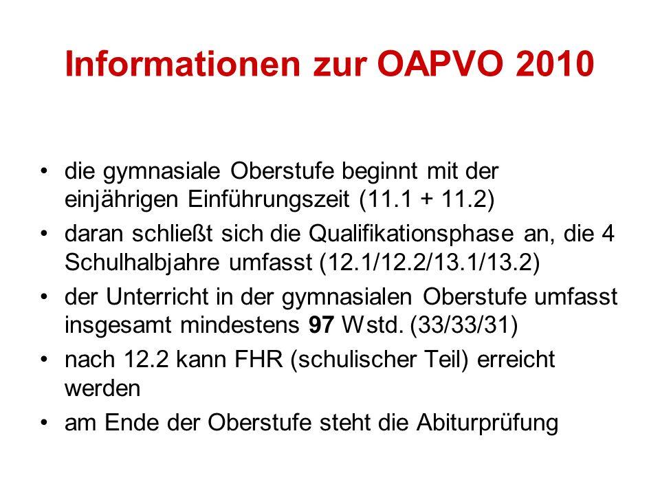 Informationen zur OAPVO 2010 die gymnasiale Oberstufe beginnt mit der einjährigen Einführungszeit (11.1 + 11.2) daran schließt sich die Qualifikations