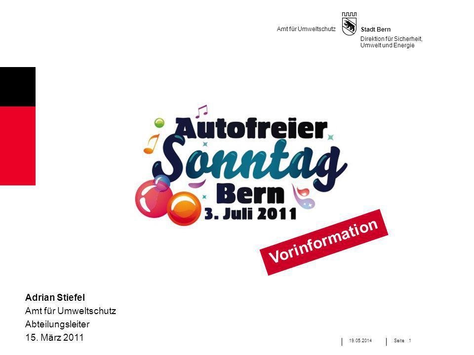 Stadt Bern 1Seite Direktion für Sicherheit, Umwelt und Energie Amt für Umweltschutz 19.05.2014 Adrian Stiefel Amt für Umweltschutz Abteilungsleiter 15