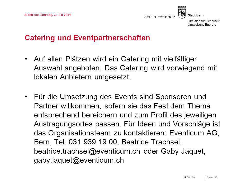 Seite Stadt Bern Direktion für Sicherheit, Umwelt und Energie Amt für Umweltschutz Catering und Eventpartnerschaften Auf allen Plätzen wird ein Cateri
