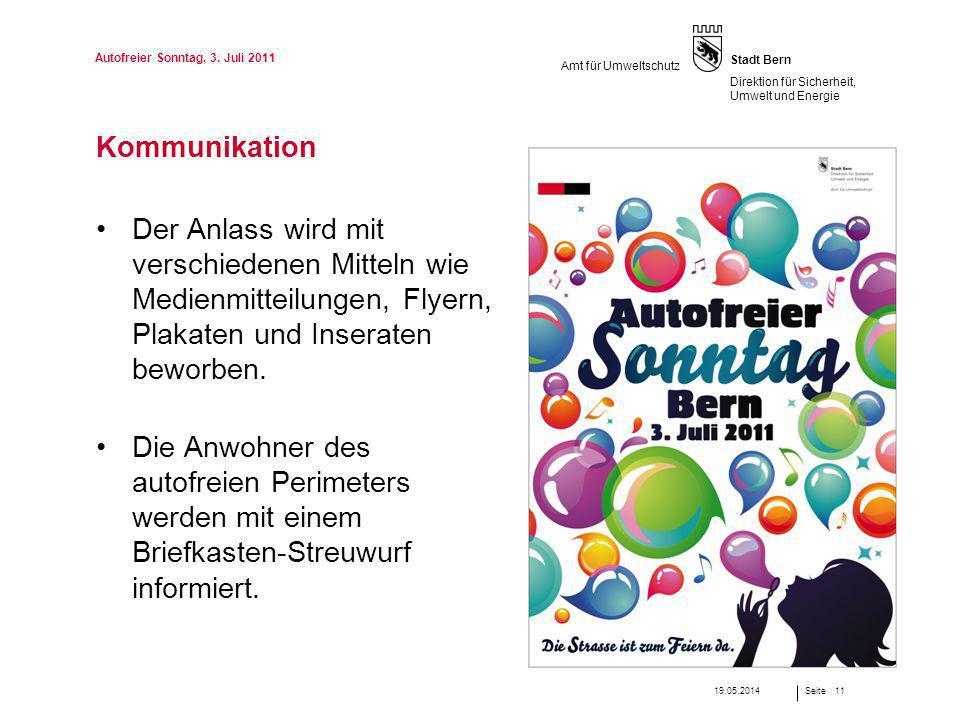 Seite Stadt Bern Direktion für Sicherheit, Umwelt und Energie Amt für Umweltschutz Kommunikation Der Anlass wird mit verschiedenen Mitteln wie Medienm