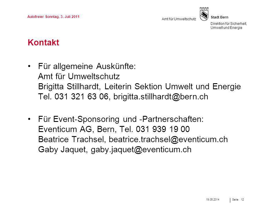 Seite Stadt Bern Direktion für Sicherheit, Umwelt und Energie Amt für Umweltschutz Kontakt Für allgemeine Auskünfte: Amt für Umweltschutz Brigitta Sti