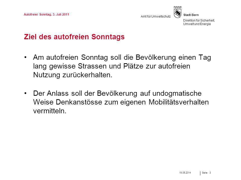 Seite Stadt Bern Direktion für Sicherheit, Umwelt und Energie Amt für Umweltschutz Ziel des autofreien Sonntags Am autofreien Sonntag soll die Bevölke