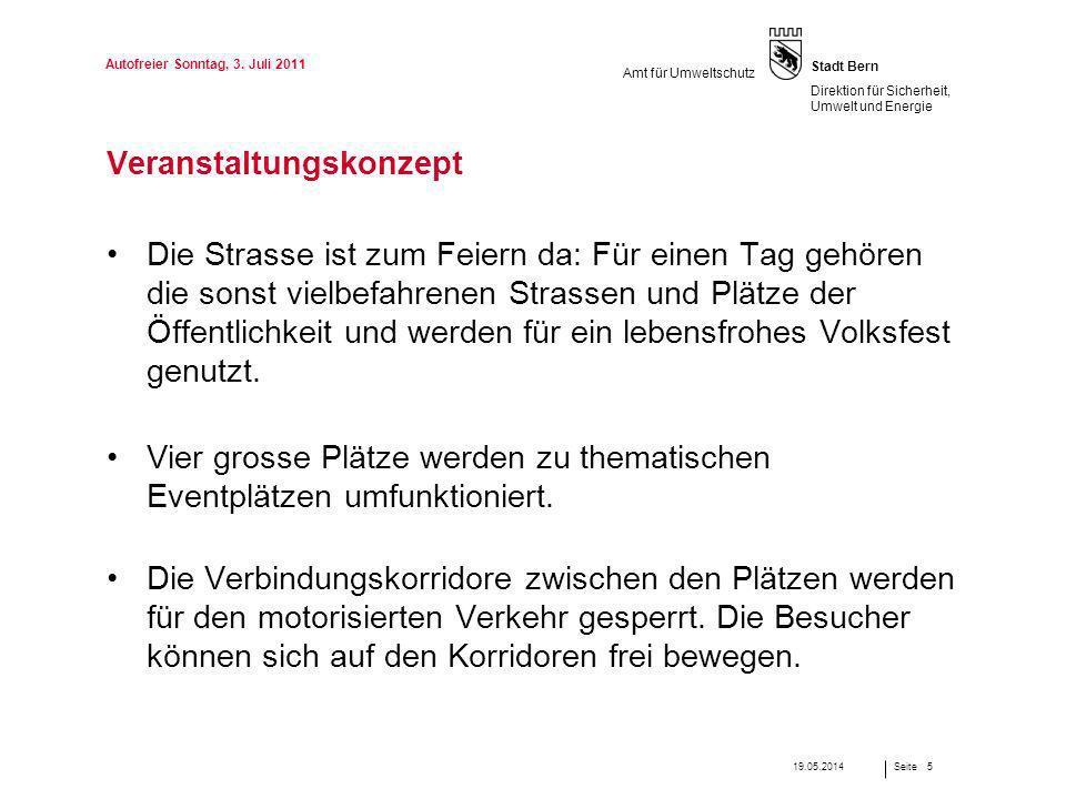 Seite Stadt Bern Direktion für Sicherheit, Umwelt und Energie Amt für Umweltschutz Veranstaltungskonzept Die Strasse ist zum Feiern da: Für einen Tag