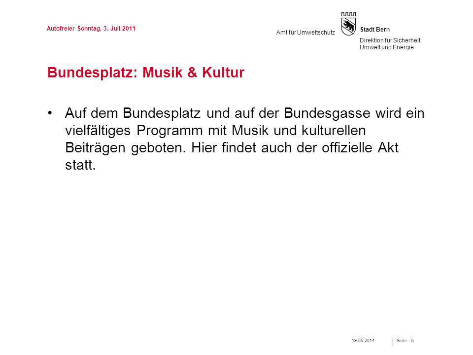 Seite Stadt Bern Direktion für Sicherheit, Umwelt und Energie Amt für Umweltschutz Bundesplatz: Musik & Kultur Auf dem Bundesplatz und auf der Bundesg