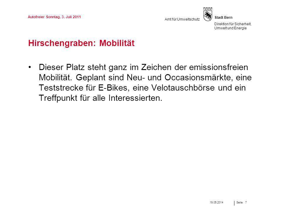 Seite Stadt Bern Direktion für Sicherheit, Umwelt und Energie Amt für Umweltschutz Hirschengraben: Mobilität Dieser Platz steht ganz im Zeichen der em