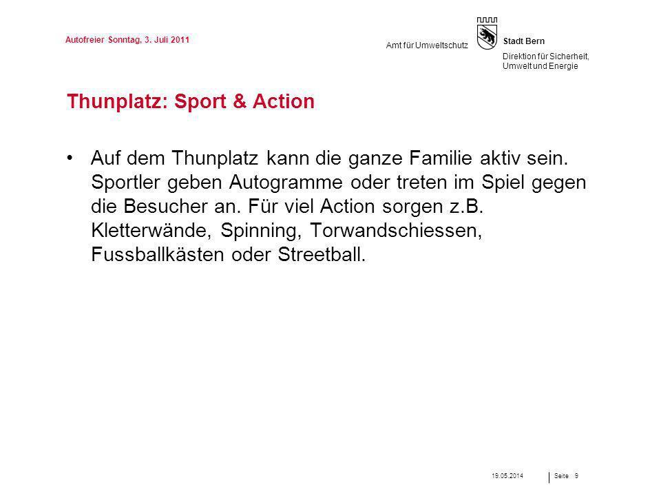 Seite Stadt Bern Direktion für Sicherheit, Umwelt und Energie Amt für Umweltschutz Thunplatz: Sport & Action Auf dem Thunplatz kann die ganze Familie