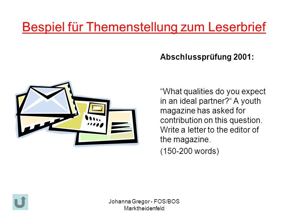 Johanna Gregor - FOS/BOS Marktheidenfeld Bespiel für Themenstellung zum Leserbrief Abschlussprüfung 2001: What qualities do you expect in an ideal partner.