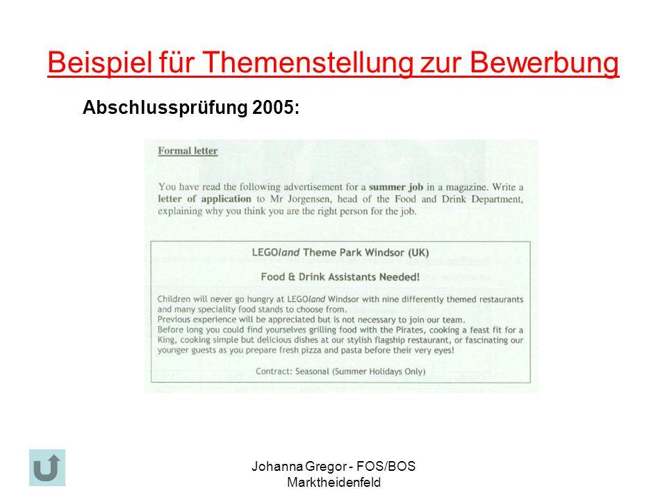 Johanna Gregor - FOS/BOS Marktheidenfeld Beispiel für Themenstellung zur Bewerbung Abschlussprüfung 2005: