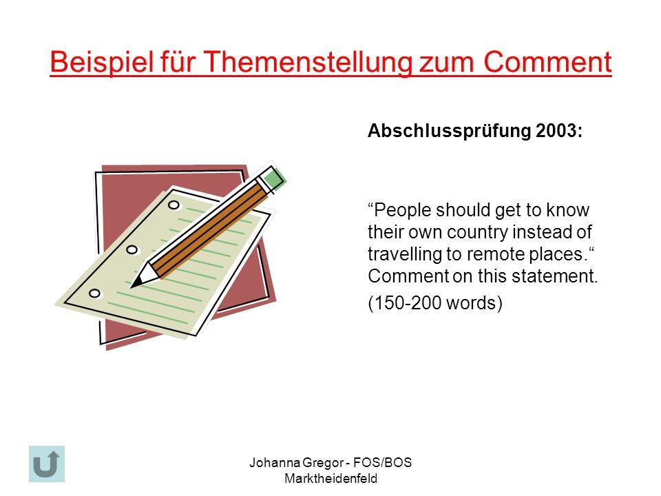 Johanna Gregor - FOS/BOS Marktheidenfeld Beispiel für Themenstellung zum Comment Abschlussprüfung 2003: People should get to know their own country instead of travelling to remote places.