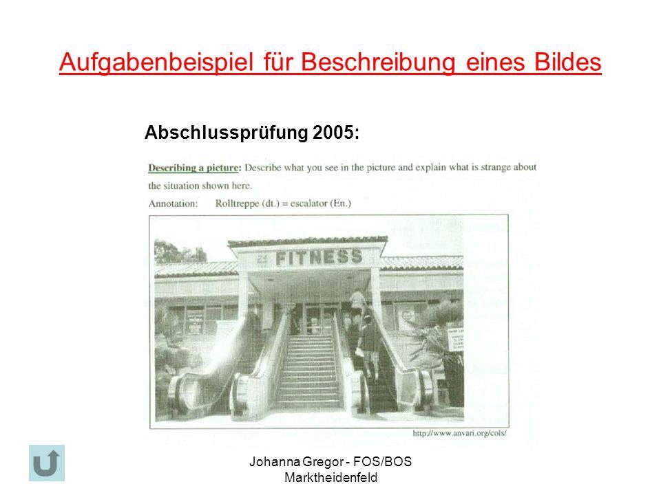 Johanna Gregor - FOS/BOS Marktheidenfeld Aufgabenbeispiel für Beschreibung eines Bildes Abschlussprüfung 2005: