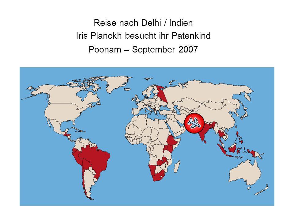 Reise nach Delhi / Indien Iris Planckh besucht ihr Patenkind Poonam – September 2007
