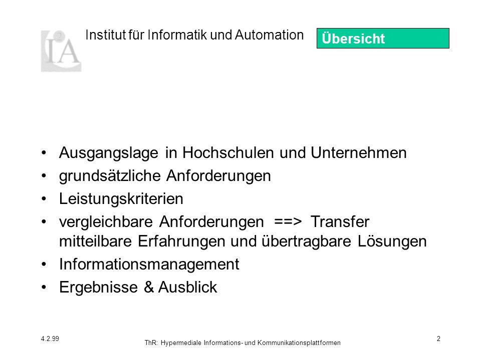 Institut für Informatik und Automation 4.2.99 ThR: Hypermediale Informations- und Kommunikationsplattformen 2 Übersicht Ausgangslage in Hochschulen un
