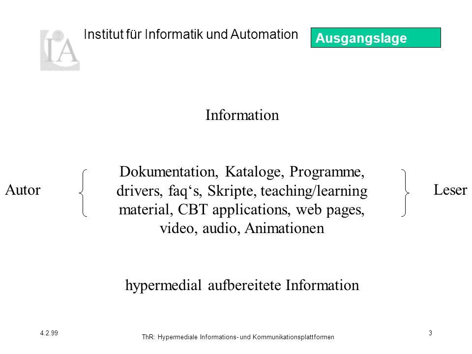 Institut für Informatik und Automation 4.2.99 ThR: Hypermediale Informations- und Kommunikationsplattformen 4 Resultat: Chaos statische links dead links orphans ununterscheidbar: referentiell bzw.