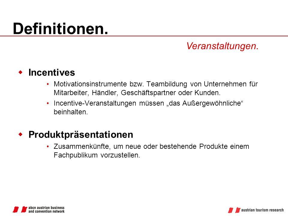 Definitionen. Veranstaltungen. Incentives Motivationsinstrumente bzw. Teambildung von Unternehmen für Mitarbeiter, Händler, Geschäftspartner oder Kund