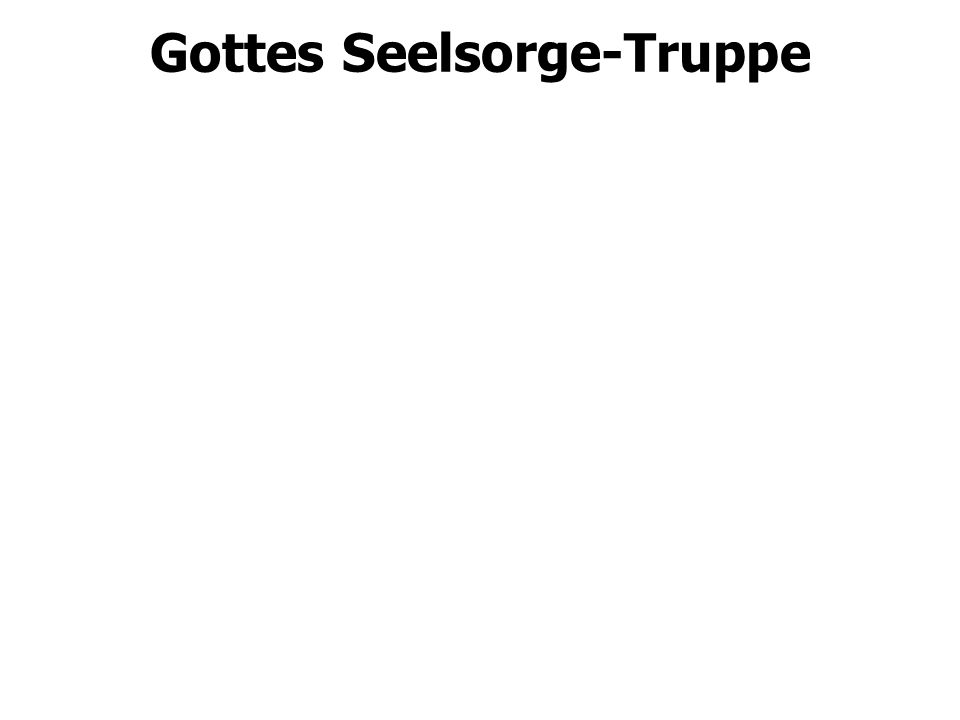 Gottes Seelsorge-Truppe