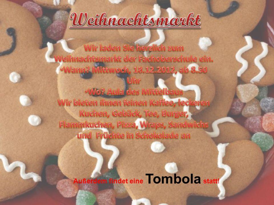 Außerdem findet eine Tombola statt!