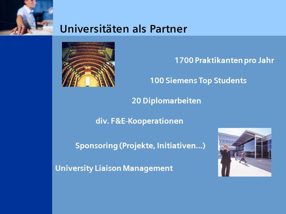 Universitäten als Partner 1700 Praktikanten pro Jahr 20 Diplomarbeiten div.