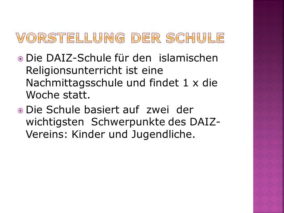 Die DAIZ-Schule für den islamischen Religionsunterricht ist eine Nachmittagsschule und findet 1 x die Woche statt.
