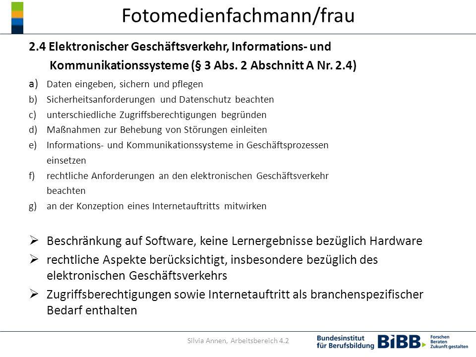 Fotomedienfachmann/frau 2.4 Elektronischer Geschäftsverkehr, Informations- und Kommunikationssysteme (§ 3 Abs. 2 Abschnitt A Nr. 2.4) a) Daten eingebe