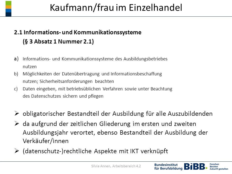 Kaufmann/frau im Einzelhandel 2.1 Informations- und Kommunikationssysteme (§ 3 Absatz 1 Nummer 2.1) a) Informations- und Kommunikationssysteme des Aus
