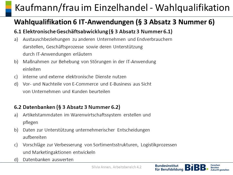 Kaufmann/frau im Einzelhandel - Wahlqualifikation Wahlqualifikation 6 IT-Anwendungen (§ 3 Absatz 3 Nummer 6) 6.1 Elektronische Geschäftsabwicklung (§