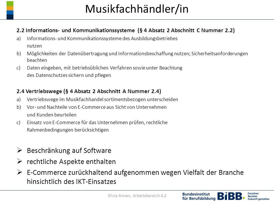 Musikfachhändler/in 2.2 Informations- und Kommunikationssysteme (§ 4 Absatz 2 Abschnitt C Nummer 2.2) a)Informations- und Kommunikationssysteme des Au
