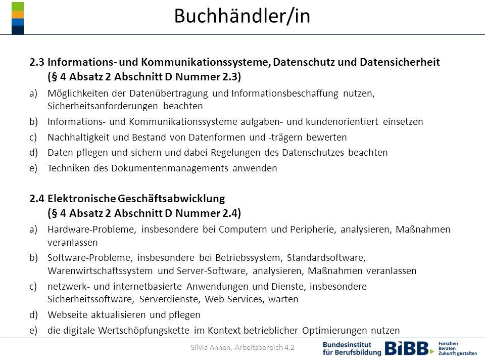 Buchhändler/in 2.3 Informations- und Kommunikationssysteme, Datenschutz und Datensicherheit (§ 4 Absatz 2 Abschnitt D Nummer 2.3) a)Möglichkeiten der