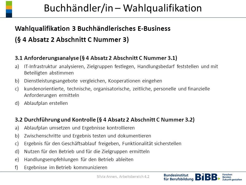 Buchhändler/in – Wahlqualifikation Wahlqualifikation 3 Buchhändlerisches E-Business (§ 4 Absatz 2 Abschnitt C Nummer 3) 3.1 Anforderungsanalyse (§ 4 A