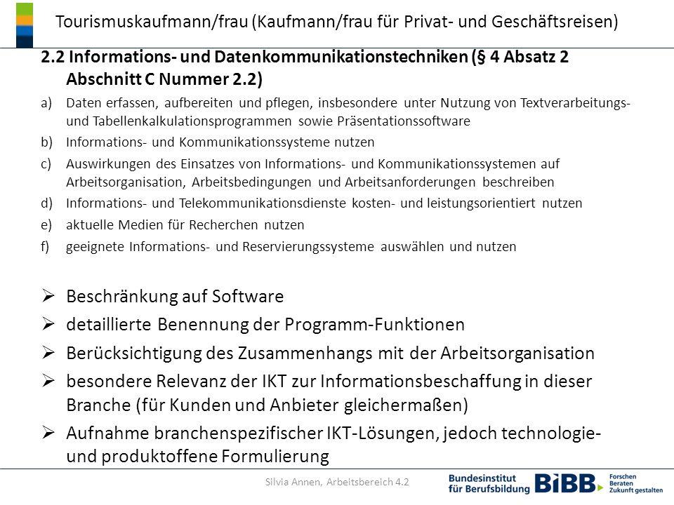 Tourismuskaufmann/frau (Kaufmann/frau für Privat- und Geschäftsreisen) 2.2 Informations- und Datenkommunikationstechniken (§ 4 Absatz 2 Abschnitt C Nu