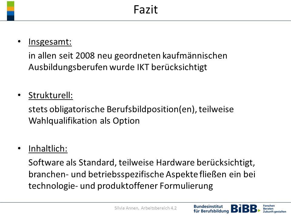 Fazit Insgesamt: in allen seit 2008 neu geordneten kaufmännischen Ausbildungsberufen wurde IKT berücksichtigt Strukturell: stets obligatorische Berufs