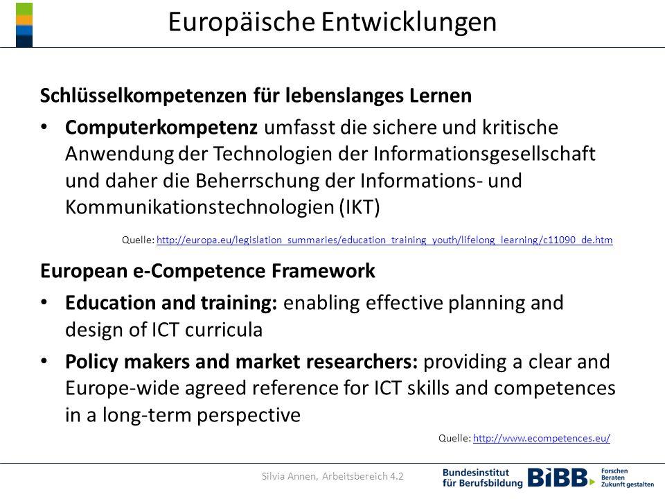 Europäische Entwicklungen Schlüsselkompetenzen für lebenslanges Lernen Computerkompetenz umfasst die sichere und kritische Anwendung der Technologien