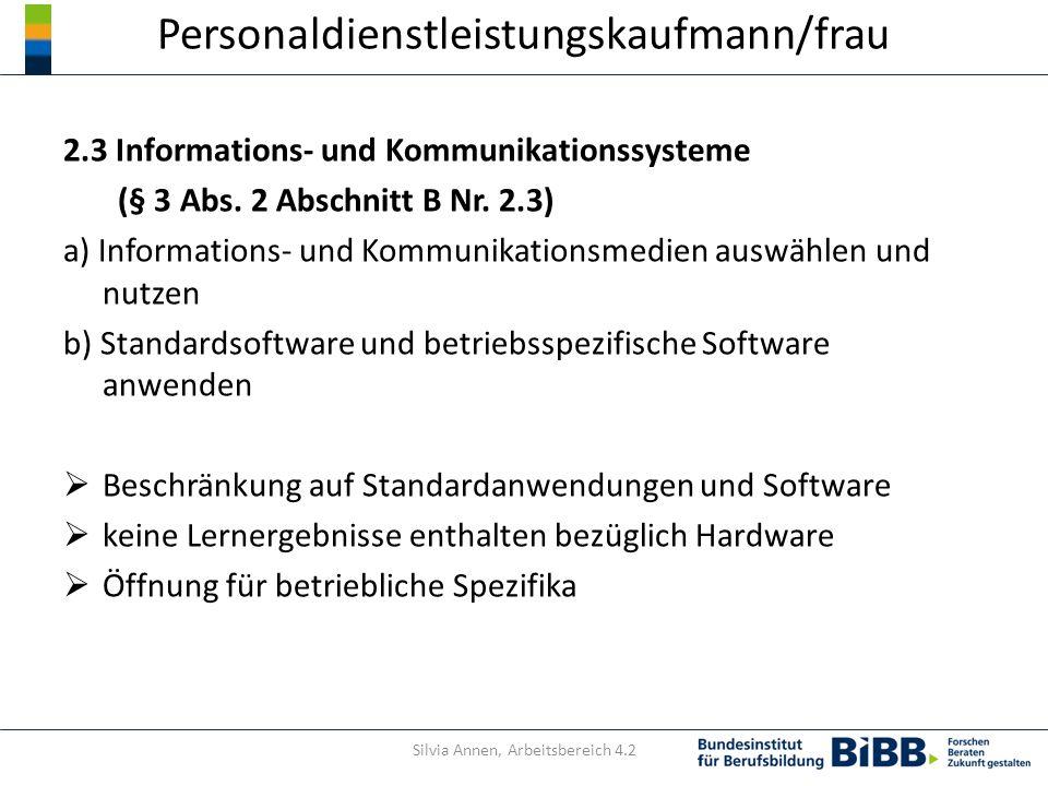 Personaldienstleistungskaufmann/frau 2.3 Informations- und Kommunikationssysteme (§ 3 Abs. 2 Abschnitt B Nr. 2.3) a) Informations- und Kommunikationsm