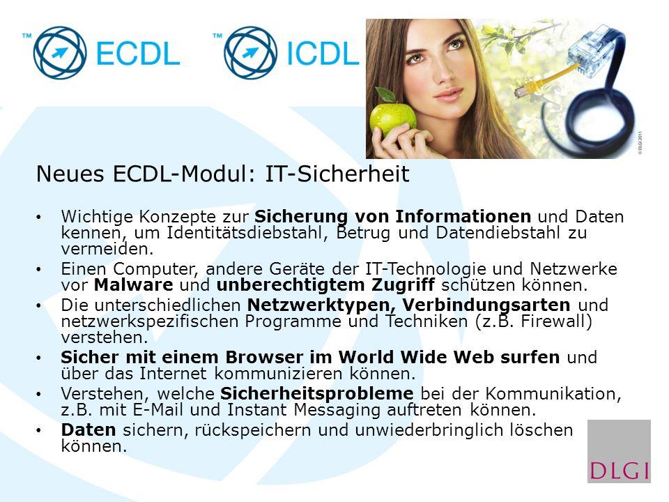 Neues ECDL-Modul: IT-Sicherheit Wichtige Konzepte zur Sicherung von Informationen und Daten kennen, um Identitätsdiebstahl, Betrug und Datendiebstahl zu vermeiden.