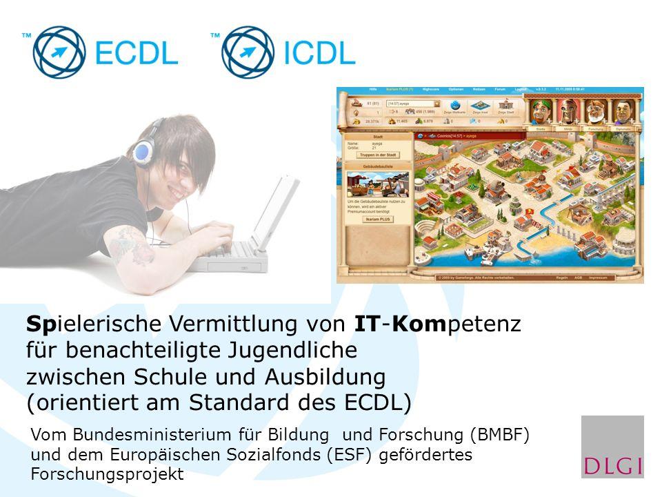 Spielerische Vermittlung von IT-Kompetenz für benachteiligte Jugendliche zwischen Schule und Ausbildung (orientiert am Standard des ECDL) Vom Bundesministerium für Bildung und Forschung (BMBF) und dem Europäischen Sozialfonds (ESF) gefördertes Forschungsprojekt