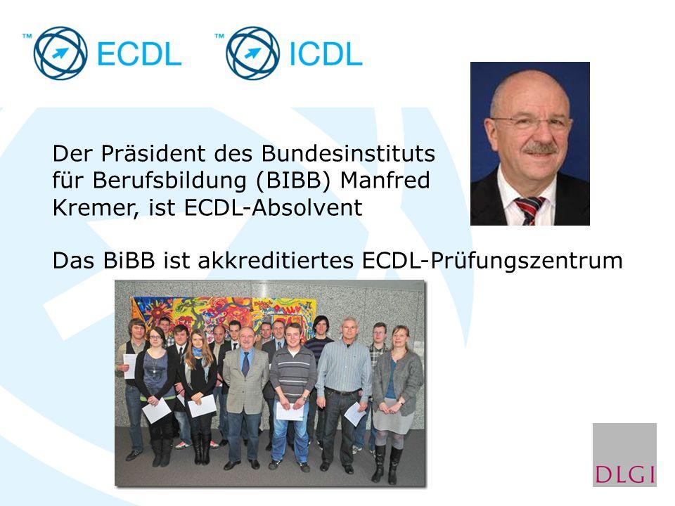 Der Präsident des Bundesinstituts für Berufsbildung (BIBB) Manfred Kremer, ist ECDL-Absolvent Das BiBB ist akkreditiertes ECDL-Prüfungszentrum