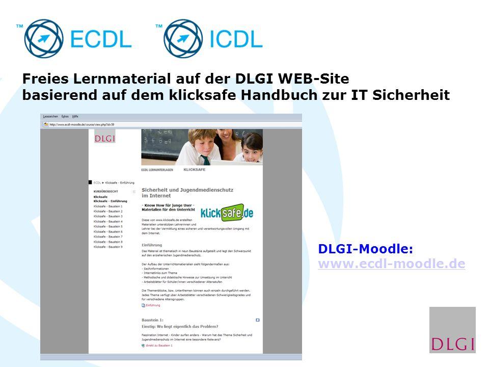 Freies Lernmaterial auf der DLGI WEB-Site basierend auf dem klicksafe Handbuch zur IT Sicherheit DLGI-Moodle: www.ecdl-moodle.de