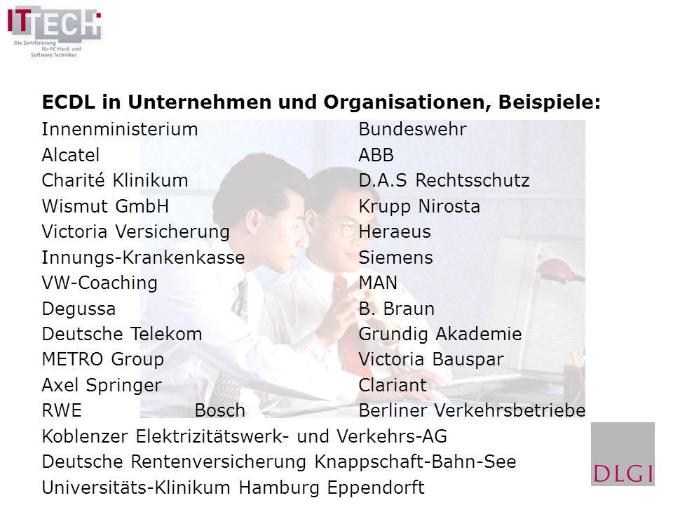 ECDL in Unternehmen und Organisationen, Beispiele: InnenministeriumBundeswehr AlcatelABB Charité KlinikumD.A.S Rechtsschutz Wismut GmbH Krupp Nirosta