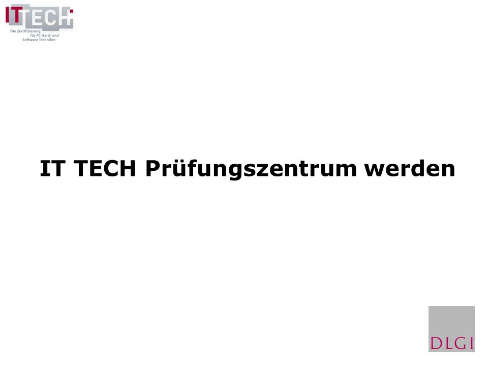 IT TECH Prüfungszentrum werden