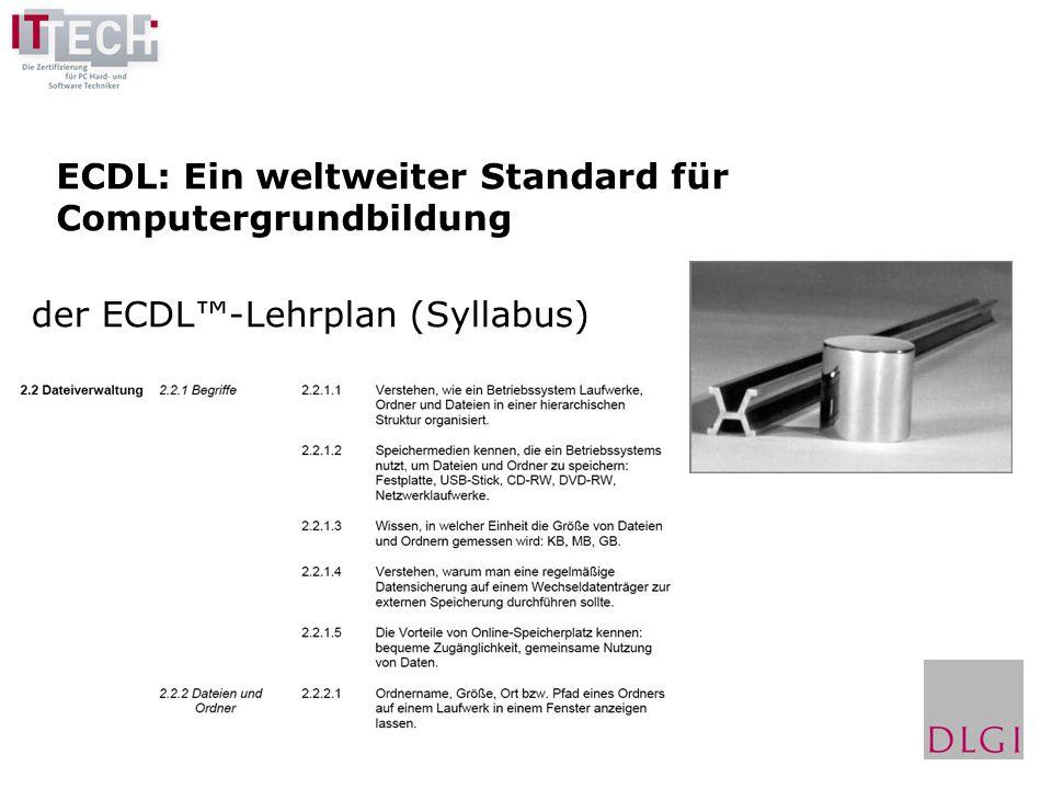 ECDL/ICDL, ein weltweiter Standard unter dem Dach der Europäischen Computergesellschaften (CEPIS) ECDL/ICDL 148 Länder-Organisationen > 30.000 Prüfungszentren (1300 in Deutschland) 38 Sprachen > 9.000.000 Kandidaten