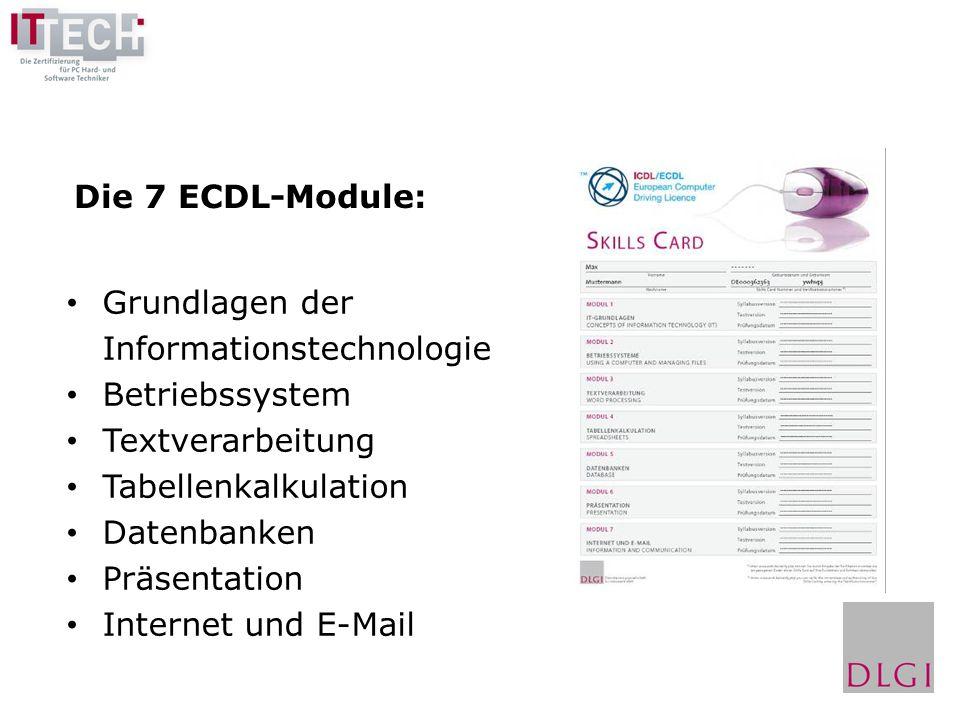 Grundlagen der Informationstechnologie Betriebssystem Textverarbeitung Tabellenkalkulation Datenbanken Präsentation Internet und E-Mail Die 7 ECDL-Mod