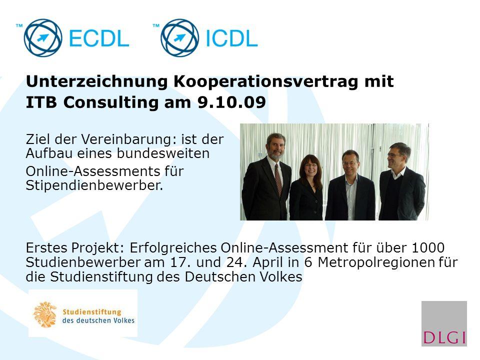 Unterzeichnung Kooperationsvertrag mit ITB Consulting am 9.10.09 Ziel der Vereinbarung: ist der Aufbau eines bundesweiten Online-Assessments für Stipendienbewerber.