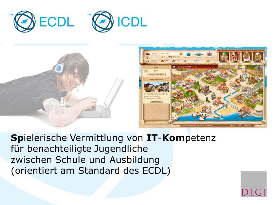 Spielerische Vermittlung von IT-Kompetenz für benachteiligte Jugendliche zwischen Schule und Ausbildung (orientiert am Standard des ECDL)